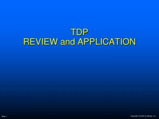 TDP REVIEW and APPLICATION