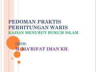 PEDOMAN PRAKTIS PERHITUNGAN WARIS KAJIAN MENURUT HUKUM ISLAM