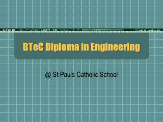 BTeC Diploma in Engineering