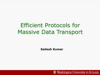 Efficient Protocols for Massive Data Transport
