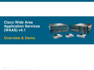 Cisco Wide Area Application Services (WAAS) v4.1 Overview & Demo