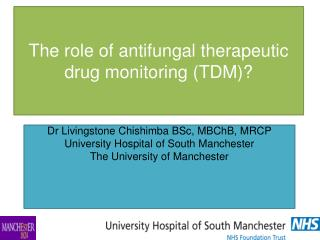 The role of antifungal therapeutic drug monitoring (TDM)?