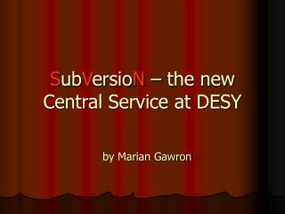 S ub V ersio N  – the new Central Service at DESY