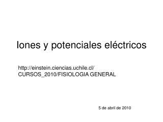 Iones y potenciales el ctricos