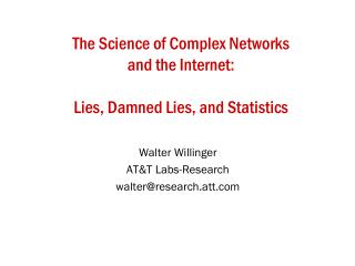 The Science of Complex Networks  and the Internet: Lies, Damned Lies, and Statistics