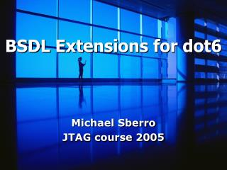 BSDL Extensions for dot6