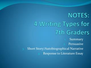 NOTES:  4 Writing Types for  7th Graders