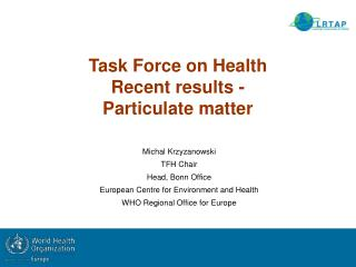 Task Force on Health Recent results - Particulate matter