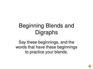 Beginning Blends and Digraphs