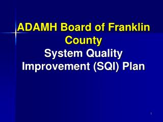 ADAMH Board of Franklin County  System Quality Improvement (SQI) Plan