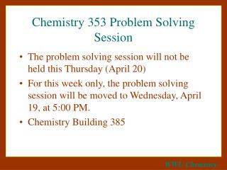 Chemistry 353 Problem Solving Session