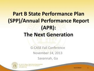 Part B State Performance Plan (SPP)/Annual Performance Report ( APR): The  Next Generation