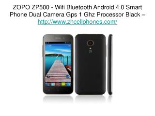 ZOPO ZP500 - Wifi Bluetooth Android 4.0 Smart Phone Dual Cam