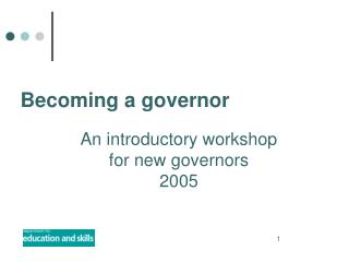 An introductory workshop  for new governors 2005