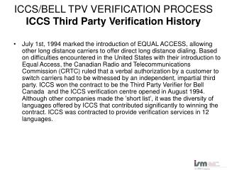 ICCS/BELL TPV VERIFICATION PROCESS ICCS Third Party Verification History