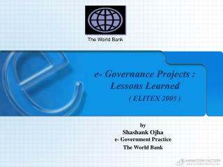 E- Governance Projects : Lessons Learned          ELITEX 2005