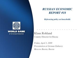 RUSSIAN ECONOMIC REPORT #18 Refocusing policy on households