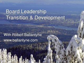 Board Leadership Transition  Development