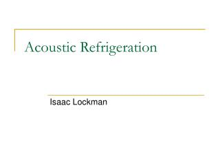 Acoustic Refrigeration