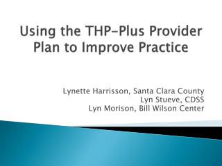 Using the THP-Plus Provider Plan to Improve Practice