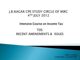 J.B.NAGAR CPE STUDY CIRCLE OF WIRC 4 TH  JULY 2012