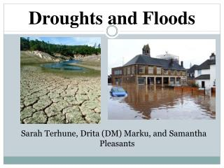 Droughts and Floods