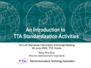 An Introduction to  TTA Standardization Activities