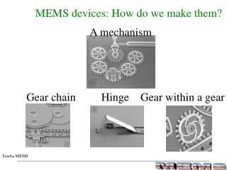 MEMS devices: How do we make them?