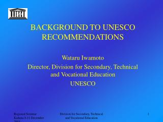 BACKGROUND TO UNESCO RECOMMENDATIONS