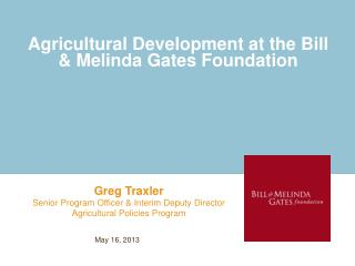 Agricultural Development at the Bill & Melinda Gates Foundation