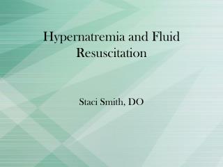 Hypernatremia and Fluid Resuscitation