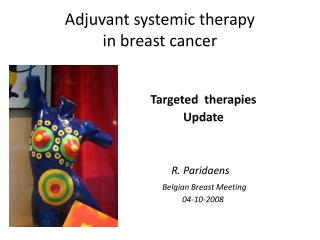 Adjuvant  systemic therapy in  breast  cancer