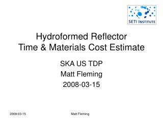 Hydroformed Reflector Time & Materials Cost Estimate