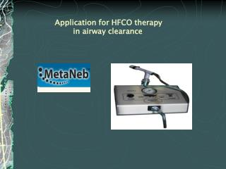 Application for HFCO therapy                    in airway clearance