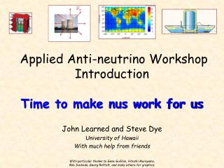 Applied Anti-neutrino Workshop Introduction Time to make nus work for us