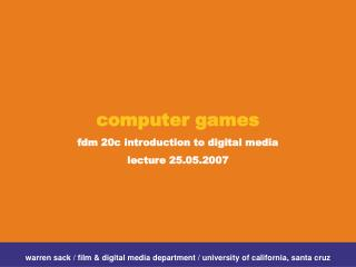 computer games  fdm 20c introduction to digital media lecture 25.05.2007