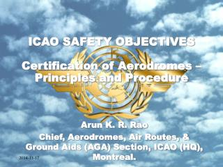 ICAO SAFETY OBJECTIVES Certification of Aerodromes – Principles and Procedure