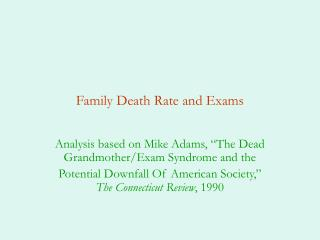 Family Death Rate and Exams