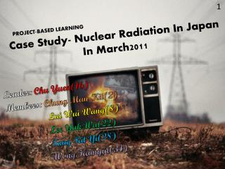 Case Study- Nuclear Radiation In Japan In March2011