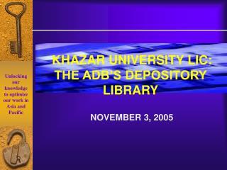 KHAZAR UNIVERSITY LIC: THE ADB'S DEPOSITORY LIBRARY