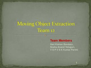 Moving Object Extraction Team 12