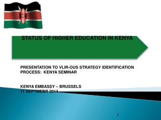 STATUS OF HIGHER EDUCATION IN KENYA