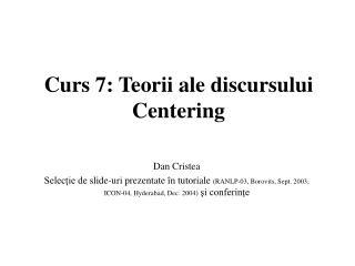 Curs 7: Teorii ale discursului Centering
