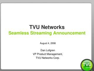 TVU Networks Seamless Streaming Announcement