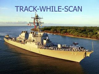 TRACK-WHILE-SCAN