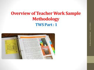 Overview of Teacher Work Sample Methodology TWS Part : 1