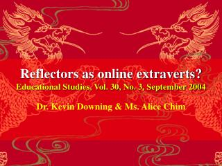 Reflectors as online extraverts? Educational Studies, Vol. 30, No. 3, September 2004