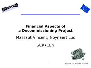 Financial Aspects of a Decommissioning Project