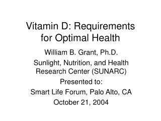 Vitamin D: Requirements  for Optimal Health