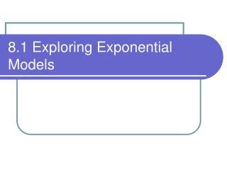 8.1 Exploring Exponential Models
